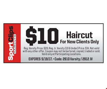 $10 Haircut For New Clients Only. Reg. Varsity Price: $20; Reg. Jr. Varsity (10 & Under) Price: $14. Not valid with any other offer. Coupon may not be bartered, copied, traded or sold. Valid only at Participating Locations.EXPIRES 5/19/17. - Code: 2910 Varsity / 2912 JV
