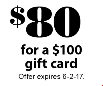 $80 for a $100 gift card. Offer expires 6-2-17.