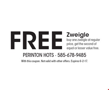 Free Zweigle. Buy one zweigle at regular price, get the second of equal or lesser value free. With this coupon. Not valid with other offers. Expires 6-2-17.