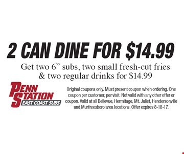 2 Can Dine for $14.99. Get two 6