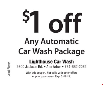$1 off Any Automatic Car Wash Package. With this coupon. Not valid with other offers or prior purchases. Exp. 5-19-17.