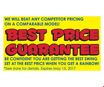 We will beat any competitor pricing on a comparable model! Best Price Guarantee. Be confident you are getting the best swing set at the best price when you get a rainbow!