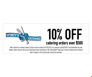 10% off catering orders over $500.