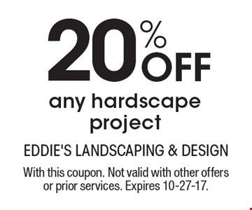 20% Off any hardscape project. With this coupon. Not valid with other offers or prior services. Expires 10-27-17.