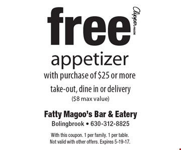 Free appetizer with purchase of $25 or more. Take-out, dine in or delivery ($8 max value). With this coupon. 1 per family. 1 per table. Not valid with other offers. Expires 5-19-17.