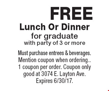 FREE Lunch Or Dinner for graduate with party of 3 or more. Must purchase entrees & beverages. Mention coupon when ordering.1 coupon per order. Coupon only good at 3074 E. Layton Ave. Expires 6/30/17.