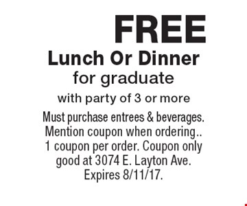 FREE Lunch Or Dinnerfor graduatewith party of 3 or more. Must purchase entrees & beverages. Mention coupon when ordering..1 coupon per order. Coupon only good at 3074 E. Layton Ave. Expires 8/11/17.