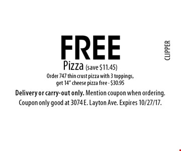 Free Pizza (save $11.45) Order 747 thin crust pizza with 3 toppings, get 14