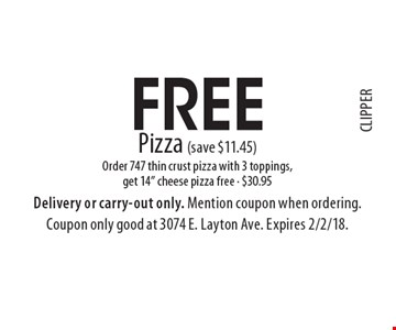 Free Pizza (save $11.45). Order 747 thin crust pizza with 3 toppings, get 14