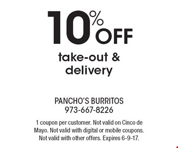 10% off take-out & delivery. 1 coupon per customer. Not valid on Cinco de Mayo. Not valid with digital or mobile coupons. Not valid with other offers. Expires 6-9-17.