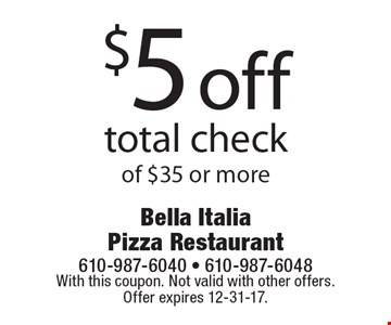 $5 off total check of $35 or more. With this coupon. Not valid with other offers. Offer expires 12-31-17.