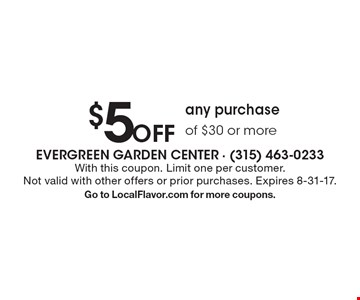 $5Off any purchase of $30 or more. With this coupon. Limit one per customer. Not valid with other offers or prior purchases. Expires 8-31-17. Go to LocalFlavor.com for more coupons.
