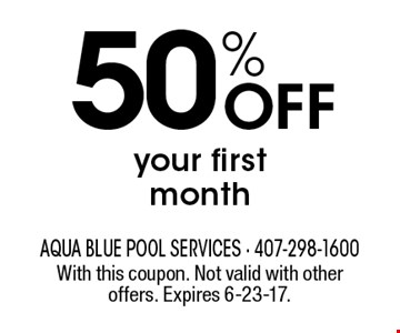 50% Off your first month. With this coupon. Not valid with other offers. Expires 6-23-17.