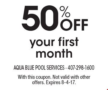 50% Off your first month. With this coupon. Not valid with other offers. Expires 8-4-17.