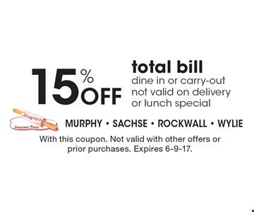 15% off total bill. Dine in or carry-out. Not valid on delivery or lunch special. With this coupon. Not valid with other offers or prior purchases. Expires 6-9-17.