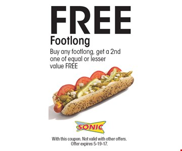 FREE Footlong. Buy any footlong, get a 2nd one of equal or lesser value FREE. With this coupon. Not valid with other offers. Offer expires 5-19-17.