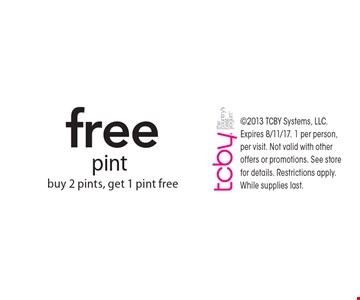 free pint. buy 2 pints, get 1 pint free. 2013 TCBY Systems, LLC. Expires 8/11/17. 1 per person, per visit. Not valid with other offers or promotions. See store for details. Restrictions apply. While supplies last.