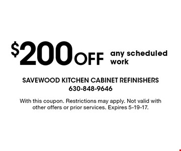 $200 OFF any scheduled work. With this coupon. Restrictions may apply. Not valid with other offers or prior services. Expires 5-19-17.