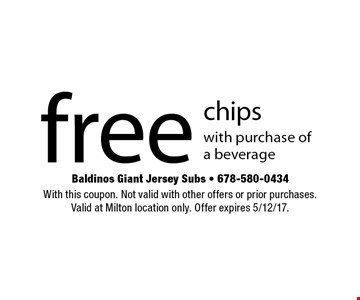 free chips with purchase of a beverage. With this coupon. Not valid with other offers or prior purchases.Valid at Milton location only. Offer expires 5/12/17.