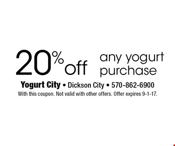 20% off any yogurt purchase. With this coupon. Not valid with other offers. Offer expires 9-1-17.
