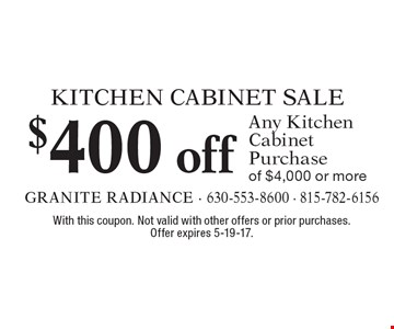 KITCHEN CABINET SALE $400 off Any Kitchen Cabinet Purchase of $4,000 or more. With this coupon. Not valid with other offers or prior purchases. Offer expires 5-19-17.