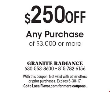 $250 OFF Any Purchase of $3,000 or more. With this coupon. Not valid with other offers or prior purchases. Expires 6-30-17. Go to LocalFlavor.com for more coupons.