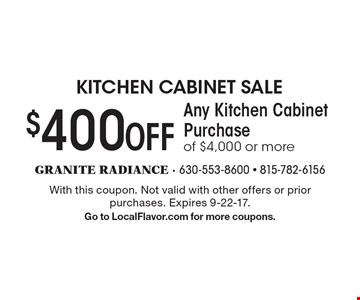 $400 OFF Any Kitchen Cabinet Purchase of $4,000 or more. With this coupon. Not valid with other offers or prior purchases. Expires 9-22-17. Go to LocalFlavor.com for more coupons.
