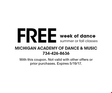 FREE week of dance summer or fall classes. With this coupon. Not valid with other offers or prior purchases. Expires 5/19/17.