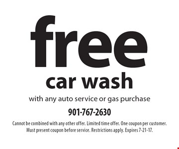 Free car wash with any auto service or gas purchase. Cannot be combined with any other offer. Limited time offer. One coupon per customer. Must present coupon before service. Restrictions apply. Expires 7-21-17.