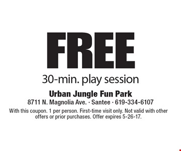 Free 30-min. play session. With this coupon. 1 per person. First-time visit only. Not valid with other offers or prior purchases. Offer expires 5-26-17.