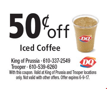 50¢off Iced Coffee. With this coupon. Valid at King of Prussia and Trooper locations only. Not valid with other offers. Offer expires 6-9-17.