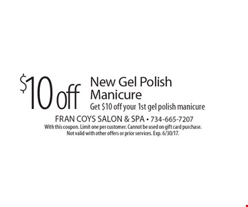 $10 off New Gel Polish Manicure. Get $10 off your 1st gel polish manicure. With this coupon. Limit one per customer. Cannot be used on gift card purchase. Not valid with other offers or prior services. Exp. 6/30/17.