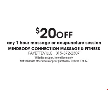 $20 off any 1 hour massage or acupuncture session. With this coupon. New clients only.Not valid with other offers or prior purchases. Expires 6-9-17.
