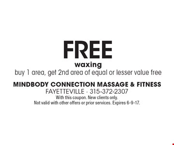 Free waxing. Buy 1 area, get 2nd area of equal or lesser value free. With this coupon. New clients only. Not valid with other offers or prior services. Expires 6-9-17.