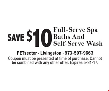 SAVE $10 Full-Serve Spa Baths And Self-Serve Wash. Coupon must be presented at time of purchase. Cannot be combined with any other offer. Expires 5-31-17.