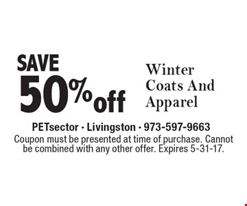 SAVE 50% off Winter Coats And Apparel. Coupon must be presented at time of purchase. Cannot be combined with any other offer. Expires 5-31-17.