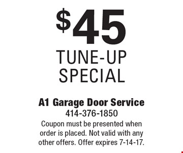 $45 tune-up special. Coupon must be presented when order is placed. Not valid with any other offers. Offer expires 7-14-17.