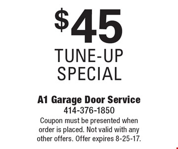 $45 tune-up special. Coupon must be presented whenorder is placed. Not valid with any other offers. Offer expires 8-25-17.