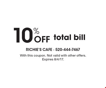 10% off total bill. With this coupon. Not valid with other offers. Expires 8/4/17.