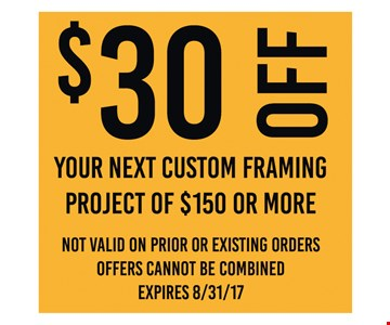 $30 Off Your Next Custom Framing Project Of $150 Or More