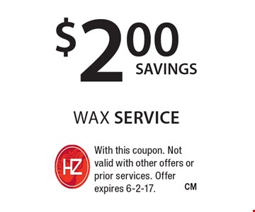 $2 wax service. With this coupon. Not valid with other offers or prior services. Offer expires 6-2-17.