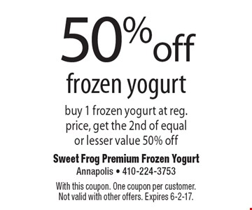 50% off frozen yogurt. Buy 1 frozen yogurt at reg. price, get the 2nd of equal or lesser value 50% off. With this coupon. One coupon per customer. Not valid with other offers. Expires 6-2-17.