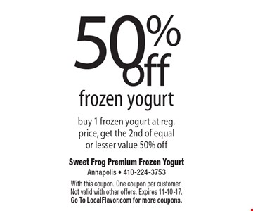 50% off frozen yogurt. Buy 1 frozen yogurt at reg. price, get the 2nd of equal or lesser value 50% off. With this coupon. One coupon per customer. Not valid with other offers. Expires 11-10-17. Go To LocalFlavor.com for more coupons.