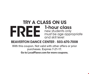 Try A Class On Us. FREE 1-hour class. New students only. Must be age appropriate and skill level. With this coupon. Not valid with other offers or prior purchases. Expires 7-21-17. Go to LocalFlavor.com for more coupons.