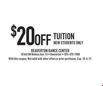 $20 Off Tuition. New students only. With this coupon. Not valid with other offers or prior purchases. Exp. 10-6-17.
