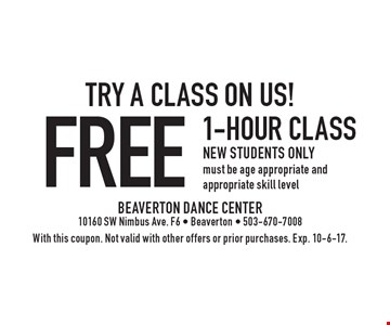 Try A Class On Us! Free 1-Hour Class. New students only. Must be age appropriate and appropriate skill level. With this coupon. Not valid with other offers or prior purchases. Exp. 10-6-17.