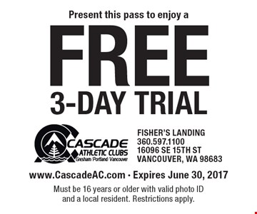 Free 3-day trial. www.CascadeAC.com - Expires June 30, 2017 Must be 16 years or older with valid photo ID and a local resident. Restrictions apply.
