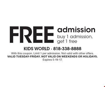 FREE admission. Buy 1 admission, get 1 free. With this coupon. Limit 1 per admission. Not valid with other offers. Valid Tuesday-Friday. Not valid on weekends or holidays. Expires 5-19-17.
