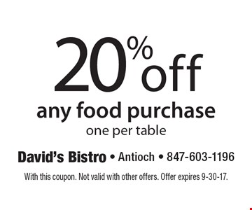 20% off any food purchase one per table. With this coupon. Not valid with other offers. Offer expires 9-30-17.