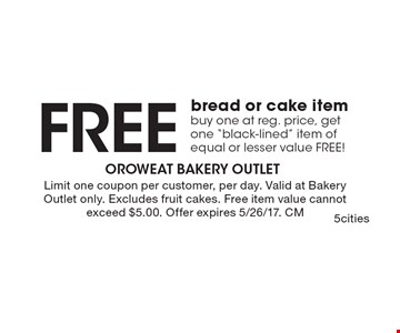Free bread or cake item buy one at reg. price, get one